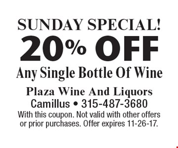 Sunday Special! 20% Off Any Single Bottle Of Wine. With this coupon. Not valid with other offers or prior purchases. Offer expires 11-26-17.