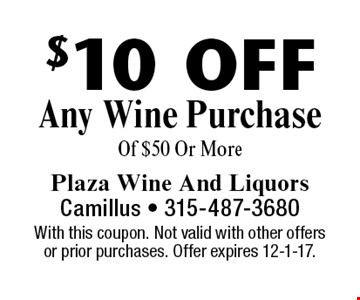 $10 Off Any Wine Purchase Of $50 Or More. With this coupon. Not valid with other offers or prior purchases. Offer expires 12-1-17.