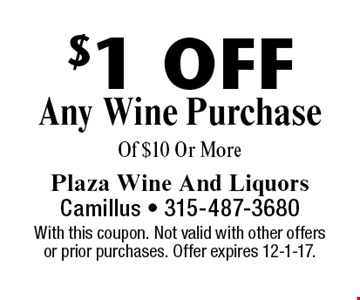 $1 Off Any Wine Purchase Of $10 Or More. With this coupon. Not valid with other offers or prior purchases. Offer expires 12-1-17.
