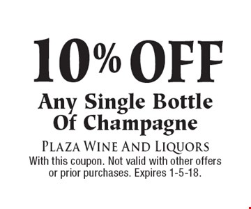 10% off any single bottle of Champagne. With this coupon. Not valid with other offers or prior purchases. Expires 1-5-18.