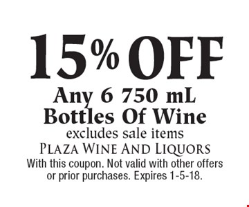 15% off any 6 750mL bottles of wine. Excludes sale items. With this coupon. Not valid with other offers or prior purchases. Expires 1-5-18.