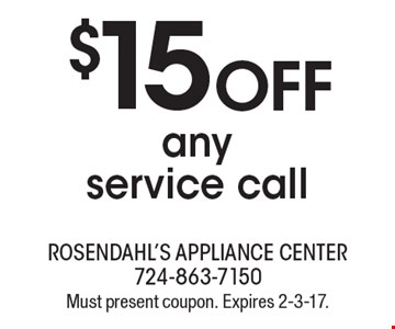 $15 off any service call. Must present coupon. Expires 2-3-17.