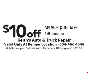 $10 off service purchase $50 minimum. With this coupon. Not valid with other offers. Offer expires 10-28-16.