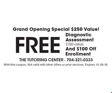 FREE Diagnostic Assessment $150 value And $100 Off Enrollment. With this coupon. Not valid with other offers or prior services. Expires 10-28-16.