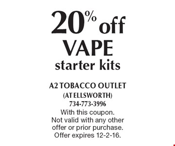 20% off VAPE starter kits. With this coupon. Not valid with any other offer or prior purchase. Offer expires 12-2-16.