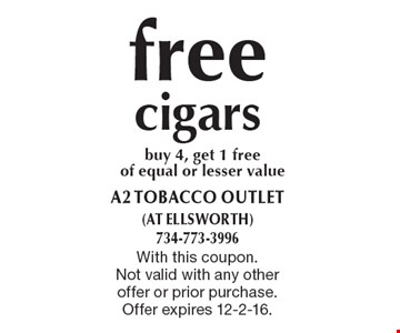 Free cigars. Buy 4, get 1 free of equal or lesser value. With this coupon. Not valid with any other offer or prior purchase. Offer expires 12-2-16.