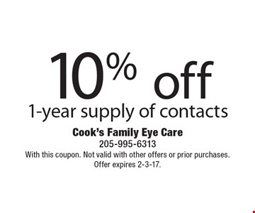 10% off 1-year supply of contacts. With this coupon. Not valid with other offers or prior purchases. Offer expires 2-3-17.