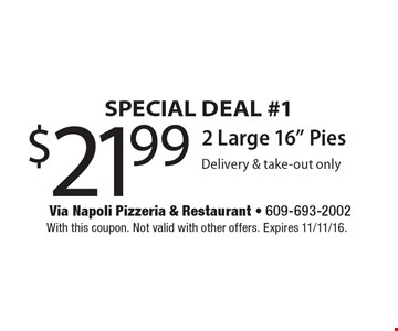 SPECIAL DEAL #1 $21.99 2 Large 16