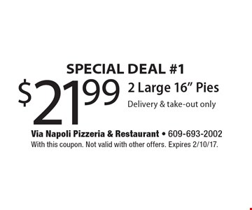 SPECIAL DEAL #1 - $21.99 2 Large 16