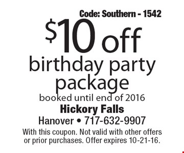 $10 off birthday party package booked until end of 2016. Code: Southern - 1542. With this coupon. Not valid with other offers or prior purchases. Offer expires 10-21-16.