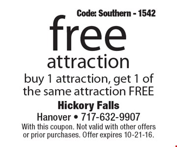 free attraction. Buy 1 attraction, get 1 of the same attraction FREE. Code: Southern - 1542. With this coupon. Not valid with other offers or prior purchases. Offer expires 10-21-16.