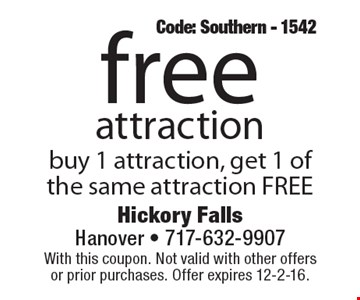 Free attraction. Buy 1 attraction, get 1 of the same attraction FREE. Code: Southern - 1542. With this coupon. Not valid with other offers or prior purchases. Offer expires 12-2-16.