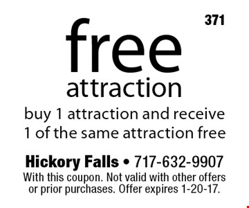 free attraction buy 1 attraction and receive 1 of the same attraction free. With this coupon. Not valid with other offers or prior purchases. Offer expires 1-20-17.