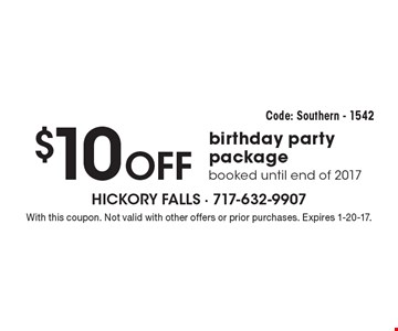 $10 OFF birthday party package, booked until end of 2017. Code: Southern - 1542. With this coupon. Not valid with other offers or prior purchases. Expires 1-20-17.