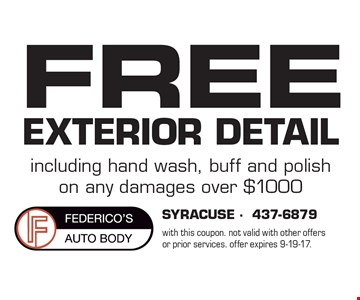 FREE EXTERIOR DETAIL including hand wash, buff and polish on any damages over $1000. with this coupon. not valid with other offers or prior services. offer expires 9-19-17.