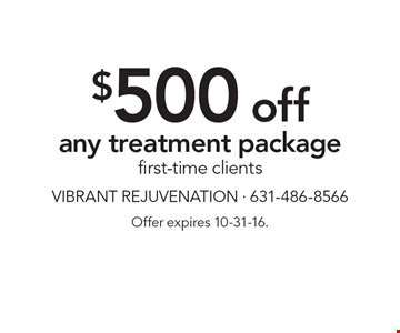 $500 off any treatment package first-time clients. Offer expires 10-31-16.