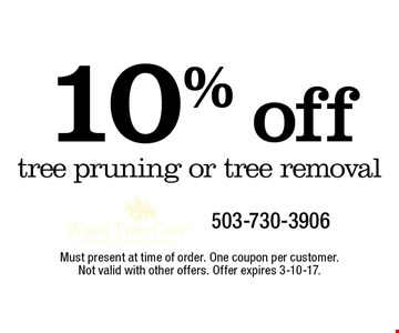 10% off tree pruning or tree removal. Must present at time of order. One coupon per customer. Not valid with other offers. Offer expires 3-10-17.
