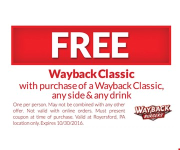 Free wayback classic with purchase of wayback classic, any side & any drink