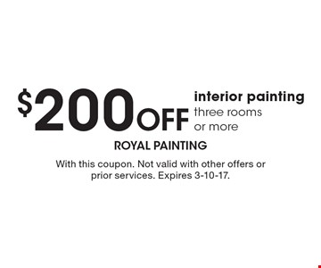 $200 Off interior painting three rooms or more. With this coupon. Not valid with other offers or prior services. Expires 3-10-17.
