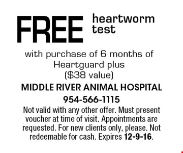 Free heartworm test with purchase of 6 months of Heartguard plus ($38 value). Not valid with any other offer. Must present voucher at time of visit. Appointments are requested. For new clients only, please. Not redeemable for cash. Expires 12-9-16.