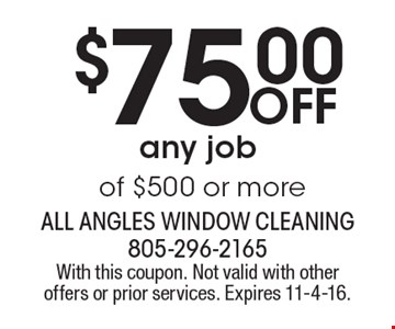 $75.00 Off any job of $500 or more. With this coupon. Not valid with other offers or prior services. Expires 11-4-16.