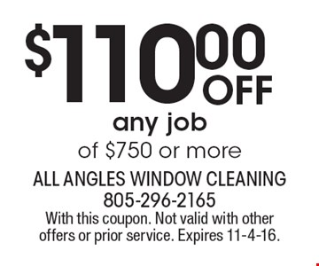 $110.00 Off any job of $750 or more. With this coupon. Not valid with other offers or prior service. Expires 11-4-16.