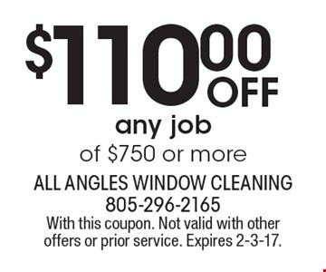 $110.00 off any job of $750 or more. With this coupon. Not valid with other offers or prior service. Expires 2-3-17.