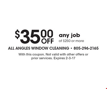 $35.00 off any job of $250 or more. With this coupon. Not valid with other offers or prior services. Expires 2-3-17