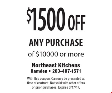 $1500 off any purchase of $10000 or more. With this coupon. Can only be presented at time of contract. Not valid with other offers or prior purchases. Expires 3/17/17.
