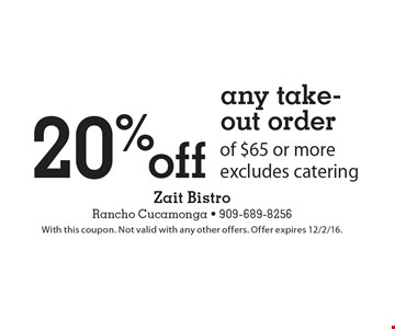 20% off any take-out order of $65 or more. Excludes catering. With this coupon. Not valid with any other offers. Offer expires 12/2/16.