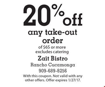 20% off any take-out order of $65 or more, excludes catering. With this coupon. Not valid with any other offers. Offer expires 1/27/17.