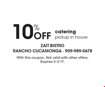 10% Off catering. Pickup in house. With this coupon. Not valid with other offers. Expires 3-3-17.