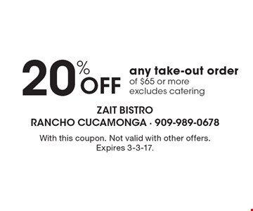 20% Off any take-out order of $65 or more. Excludes catering. With this coupon. Not valid with other offers. Expires 3-3-17.