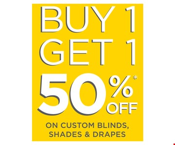 buy 1 get 1 50% off on custom blinds shades and drapes