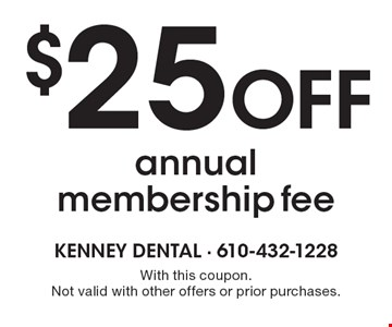 $25 off annual membership fee. With this coupon. Not valid with other offers or prior purchases.