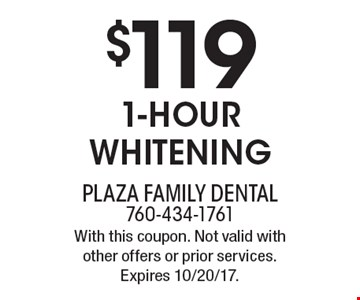 $119 1-hour whitening. With this coupon. Not valid with other offers or prior services. Expires 10/20/17.