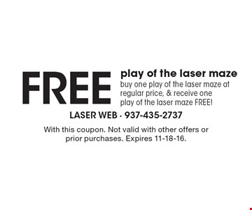 Free play of the laser maze. Buy one play of the laser maze at regular price, & receive one play of the laser maze FREE! With this coupon. Not valid with other offers or prior purchases. Expires 11-18-16.