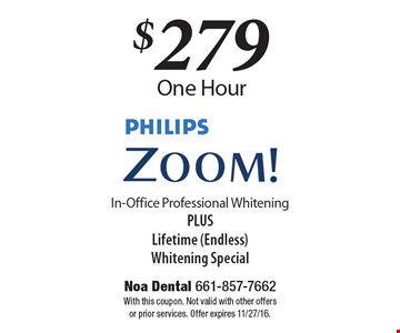 $279 One Hour PHILIPS Zoom! In-Office Professional Whitening PLUS LIfetime (Endless) Whitening Special. With this coupon. Not valid with other offers or prior services. Offer expires 11/27/16.