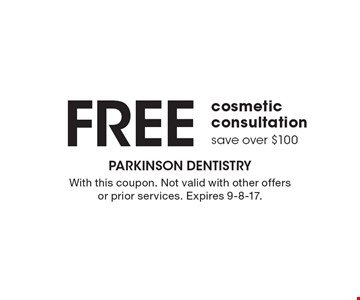 Free cosmetic consultation. Save over $100. With this coupon. Not valid with other offers or prior services. Expires 9-8-17.