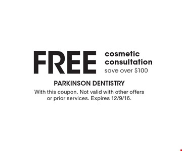 Free cosmetic consultation save over $100. With this coupon. Not valid with other offers or prior services. Expires 12/9/16.