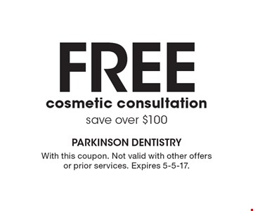 Free cosmetic consultation save over $100. With this coupon. Not valid with other offers or prior services. Expires 5-5-17.