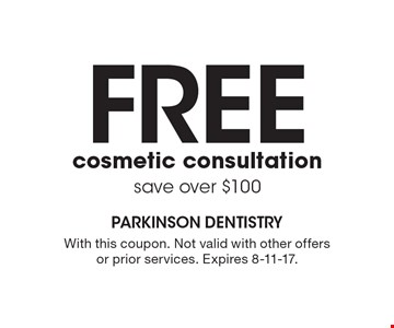 Free cosmetic consultation save over $100. With this coupon. Not valid with other offers or prior services. Expires 8-11-17.