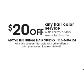 $20 Off any hair color service with Kailyn or Jen. New clients only. With this coupon. Not valid with other offers or prior purchases. Expires 11-18-16.
