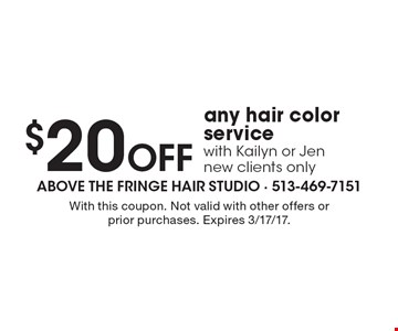 $20 off any hair color service with Kailyn or Jen. New clients only. With this coupon. Not valid with other offers or prior purchases. Expires 3/17/17.