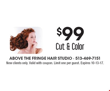 $99 Cut & Color. New clients only. Valid with coupon. Limit one per guest. Expires 10-13-17.