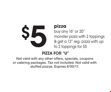 $5 pizza. Buy any 16