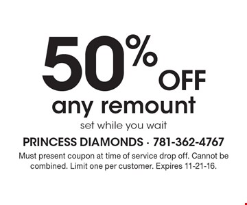 50% off any remount. Set while you wait. Must present coupon at time of service drop off. Cannot be combined. Limit one per customer. Expires 11-21-16.