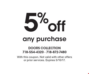 5% off any purchase. With this coupon. Not valid with other offers or prior services. Expires 3/10/17.
