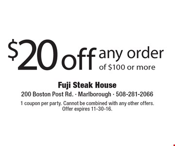 $20 off any order of $100 or more. 1 coupon per party. Cannot be combined with any other offers. Offer expires 11-30-16.
