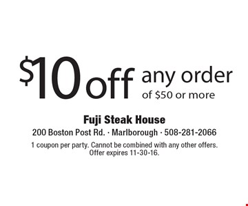 $10 off any order of $50 or more. 1 coupon per party. Cannot be combined with any other offers. Offer expires 11-30-16.